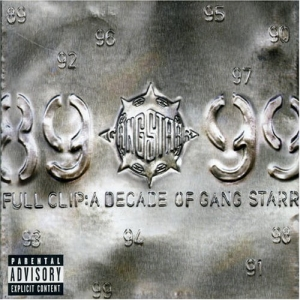 Album: Gang Starr  Full Clip A Decade of Gang Starr  (1999)