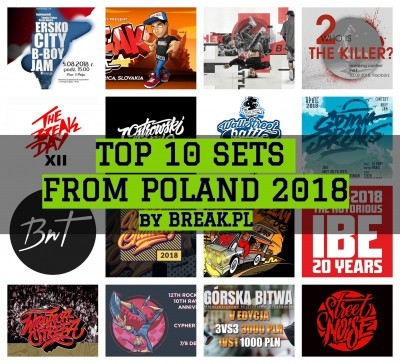 Top 10 BBoy/Bgirl Sets from Poland 2018 by BREAK.PL