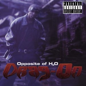 Album: Drag-On : Opposite of H20
