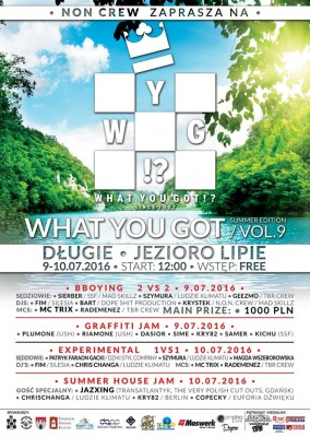 What You Got vol.9 / Experimental / Summer House Jam / Graffiti Jam