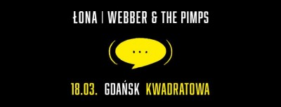 Łona, Webber & The Pimps w Gdańsku.