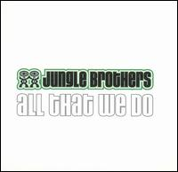 Album: Jugnle Brothers: All That We Do