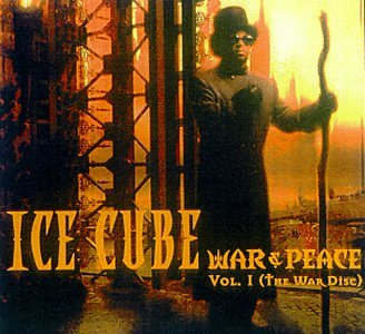 Album: Ice Cube - War & Peace Vol. 1 (The War Disc)