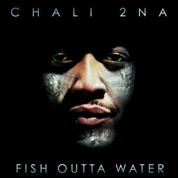 Album: Chali 2na: fish Outta Water