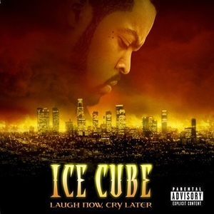 Album: Ice Cube - Laugh Now Cry Later