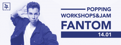 Popping workshops and jam - Fantom