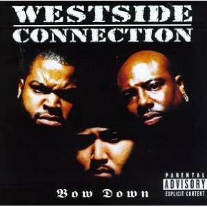 Album: Westside Connection - Bow Down